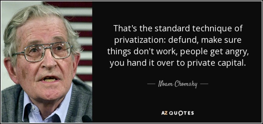 quote-that-s-the-standard-technique-of-privatization-defund-make-sure-things-don-t-work-people-noam-chomsky-87-66-09